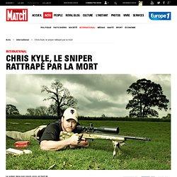Chris Kyle, le sniper rattrapé par la mort