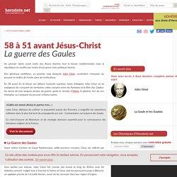 58 à 51 avant Jésus-Christ - La guerre des Gaules - Herodote.net