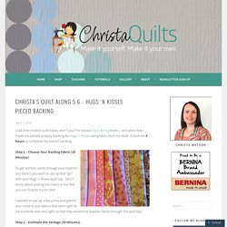 Christa's Quilt Along 5.6 – Hugs 'n Kisses Pieced Backing – Christa Quilts
