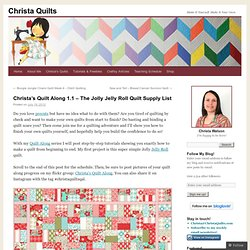 Christa's Quilt Along 1.1 – The Jolly Jelly Roll Quilt Supply List