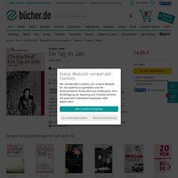 Ein Tag im Jahr von Christa Wolf als Taschenbuch - Portofrei bei bücher.de
