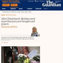 After Christchurch, Muslims need more than just your thoughts and prayers