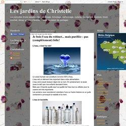 Les jardins de Christelle: Je bois l'eau du robinet... mais purifiée : pas (complètement) folle!