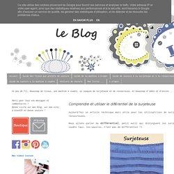 Christelle Beneytout : le blog: Comprendre et utiliser le différentiel de la surjeteuse