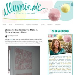Christen's Crafts: How To Make A Picture Memory Board