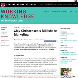 Clay Christensen's Milkshake Marketing