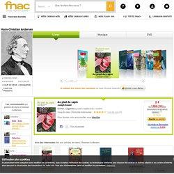 Hans-Christian Andersen : biographie et tous les livres, CD, disques, vinyles, DVD & Blu-ray