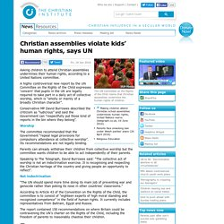 Christian assemblies violate kids' human rights, says UN