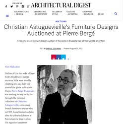 Christian Astuguevieille's Furniture Designs Auctioned at Pierre Bergé