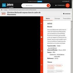 Christian Boltanski expose dans le cadre de Monumenta - INA - Jalons devient LUMNI !