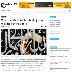 Christian Calligrapher finds joy in making others smile - Free Islam TV