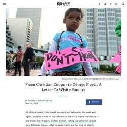 From Christian Cooper to George Floyd: A Letter To White Parents
