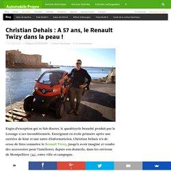 Christian Dehais : A 57 ans, le Renault Twizy dans la peau !
