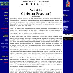 Christian Doctrine from Bible Theology Ministries Article 00002 What is Christian Freedom