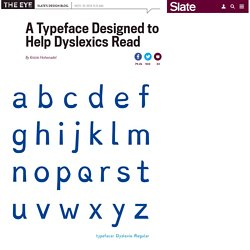Christian Boer's Dyslexie is a typeface for dyslexics.