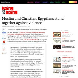 Muslim and Christian, Egyptians stand together against violence