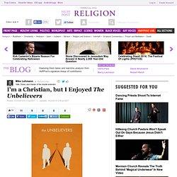 I'm a Christian, but I Enjoyed <i>The Unbelievers</i>