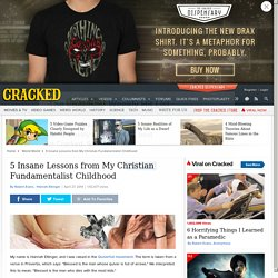 5 Insane Lessons from My Christian Fundamentalist Childhood