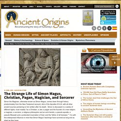 The Strange Life of Simon Magus, Christian, Pagan, Magician, and Sorcerer