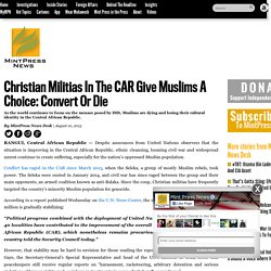 Christian Militias In The CAR Give Muslims A Choice: Convert Or Die
