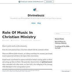 Role Of Music In Christian Ministry – Divinebuzz