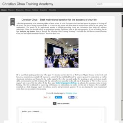 Christian Chua – Best motivational speaker for the success of your life
