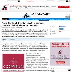 Pierre Dardot et Christian Laval : le commun contre le néolibéralisme, Jean Quétier