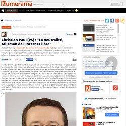 "Christian Paul (PS) : ""La neutralité, talisman de l'internet libre"" - Numerama"