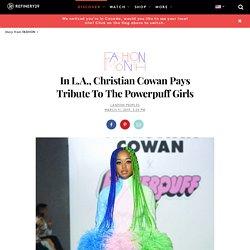 Christian Cowan Powerpuff Girls Womens Day Collection