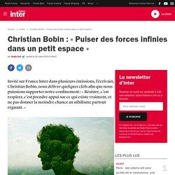 Christian Bobin : «Puiser des forces infinies dans un petit espace»