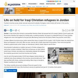 Life on hold for Iraqi Christian refugees in Jordan
