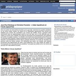 Jean-Paul Delahaye et Christian Forestier : L'idéal républicain et l'école aujourd'hui