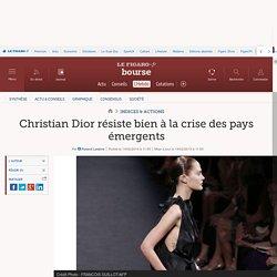 Christian Dior résiste bien à la crise des pays émergents