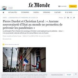Pierre Dardot et Christian Laval: «Aucune souveraineté d'Etat au monde ne permettra de prévenir les pandémies»