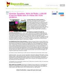 Christian Teyssèdre, Maire de Rodez, a décidé d'inscrire Rodez dans le réseau des villes solidaires