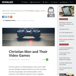 Christian Men and Their Video Games - Tim Challies