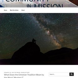 """What Does the Christian Tradition Mean by the Word """"Mystery?"""" - Community in Mission"""