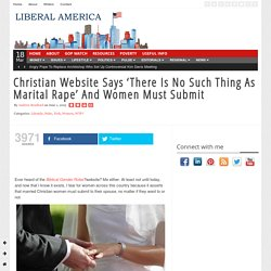 Christian Website Says 'There Is No Such Thing As Marital Rape' And Women Must Submit