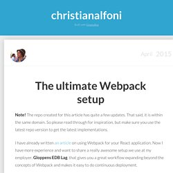 christianalfoni - The ultimate webpack setup