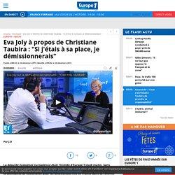 """Eva Joly à propos de Christiane Taubira : """"Si j'étais à sa place, je démissionnerais"""""""