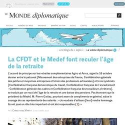 La CFDT et le Medef font reculer l'âge de la retraite, par Christiane Marty (Le Monde diplomatique, 27 octobre 2015)