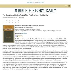 The Didache: A Missing Piece of the Puzzle in Early Christianity - Biblical Archaeology Society