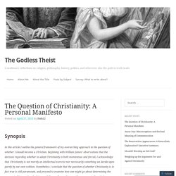 The Question of Christianity: A Personal Manifesto