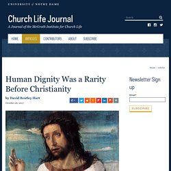Human Dignity Was a Rarity Before Christianity