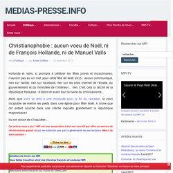 Christianophobie : aucun voeu de Noël, ni de François Hollande, ni de Manuel Valls – medias-presse.info