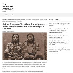 Before European Christians Forced Gender Roles, Native Americans Acknowledged 5 Genders – The Indigenous American