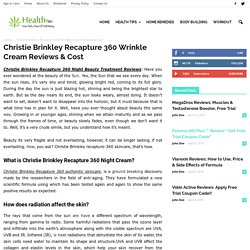 Christie Brinkley Recapture 360 Wrinkle Cream Reviews & Cost