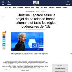 Christine Lagarde salue le projet de de relance franco-allemand et tacle les règles budgétaires de l'UE