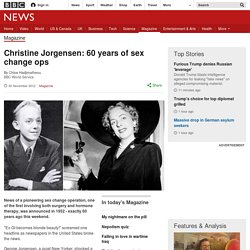 Christine Jorgensen: 60 years of sex change ops