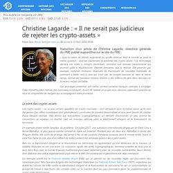Christine Lagarde : «Il ne serait pas judicieux de rejeter les crypto-assets»
